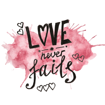love never fails no background